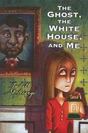 THE GHOST, THE WHITE HOUSE, AND ME by Judith St. George