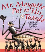 MR. MOSQUITO PUT ON HIS TUXEDO by Barbara Olenyik Morrow