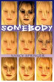 SOMEBODY by Nancy Springer