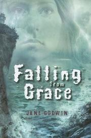 FALLING FROM GRACE by Jane Godwin