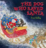 THE DOG WHO SAVED SANTA by Y Kelley