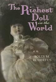 THE RICHEST DOLL IN THE WORLD by Polly M. Robertus