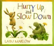 HURRY UP AND SLOW DOWN by Layn Marlow