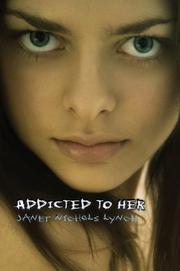 ADDICTED TO HER by Janet Nichols Lynch