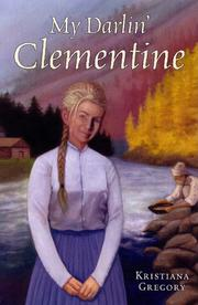 MY DARLIN' CLEMENTINE by Kristiana Gregory
