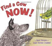 FIND A COW NOW! by Janet Stevens