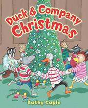 DUCK & COMPANY CHRISTMAS by Kathy Caple