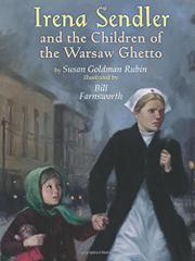 IRENA SENDLER AND THE CHILDREN OF THE WARSAW GHETTO by Susan Goldman Rubin