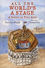 ALL THE WORLD'S A STAGE by Gretchen Woelfle