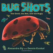 BUG SHOTS by Alexandra Siy