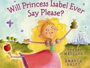 Cover art for WILL PRINCESS ISABEL EVER SAY PLEASE?