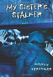 MY SISTER'S STALKER by Nancy Springer