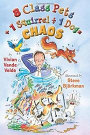 8 CLASS PETS + 1 SQUIRREL ÷ 1 DOG = CHAOS by Vivian Vande Velde