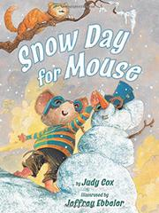 SNOW DAY FOR MOUSE by Judy Cox