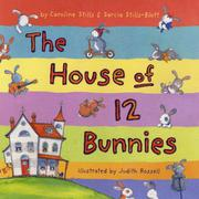 THE HOUSE OF 12 BUNNIES by Caroline  Stills
