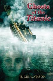 GHOSTS OF THE <i>TITANIC</i> by Julie Lawson