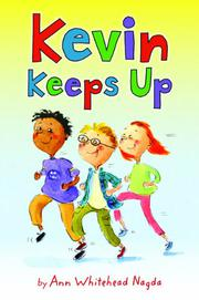 KEVIN KEEPS UP by Ann Whitehead Nagda