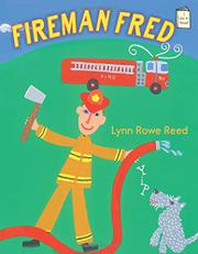 FIREMAN FRED  by Lynn Rowe Reed