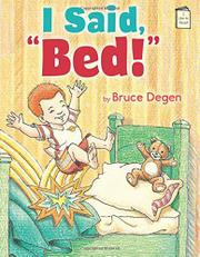 "I SAID, ""BED!"" by Bruce Degen"