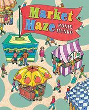 MARKET MAZE by Roxie Munro