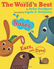 THE WORLD'S BEST NOSES, EARS, AND EYES by Helen Rundgren