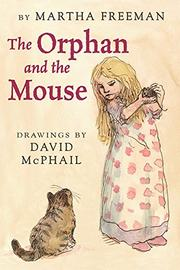 THE ORPHAN AND THE MOUSE by Martha Freeman