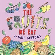 THE FRUITS WE EAT by Gail Gibbons