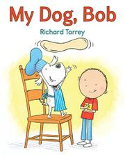 MY DOG, BOB by Richard Torrey