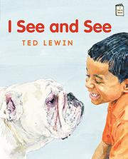 I SEE AND SEE by Ted Lewin