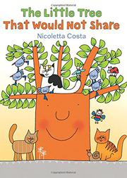 THE LITTLE TREE THAT WOULD NOT SHARE by Nicoletta Costa