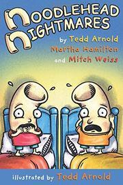 NOODLEHEAD NIGHTMARES by Tedd Arnold