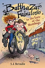 BALTHAZAR FABULOSO IN THE LAIR OF THE HUMBUGS by I.J. Brindle