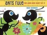 ANTS RULE by Bob Barner