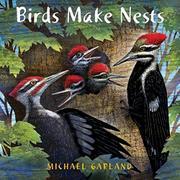 BIRDS MAKE NESTS by Michael Garland