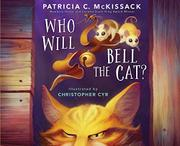 WHO WILL BELL THE CAT? by Patricia C. McKissack