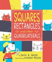 SQUARES, RECTANGLES, AND OTHER QUADRILATERALS by David A. Adler