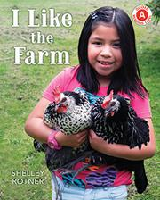 I LIKE THE FARM  by Shelley Rotner