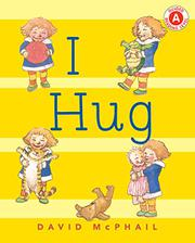 I HUG  by David McPhail