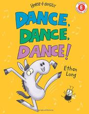 DANCE, DANCE, DANCE! by Ethan Long