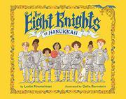 THE EIGHT KNIGHTS OF HANUKKAH by Leslie Kimmelman