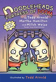 NOODLEHEADS FORTRESS OF DOOM by Tedd Arnold