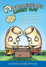 NOODLEHEADS LUCKY DAY by Tedd Arnold
