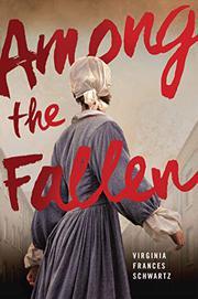 AMONG THE FALLEN by Virginia Frances Schwartz