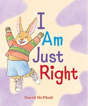 I AM JUST RIGHT by David McPhail