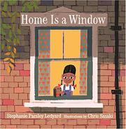 HOME IS A WINDOW by Stephanie Parsley Ledyard