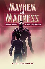 MAYHEM AND MADNESS by J.A. Dauber