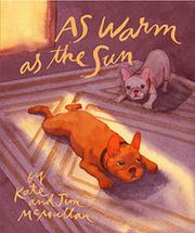 AS WARM AS THE SUN by Kate McMullan