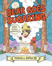 BEAR GOES SUGARING by Maxwell Eaton III