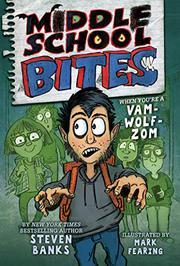 MIDDLE SCHOOL BITES by Steven Banks