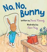 NO, NO, BUNNY by Pamela Kennedy